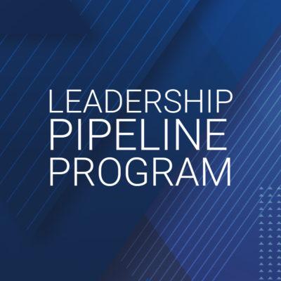 Leadership Pipeline Program